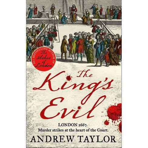 The King's Evil (James Marwood & Cat Lovett, Book 3) - by  Andrew Taylor (Paperback) - image 1 of 1
