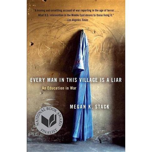 Every Man in This Village Is a Liar - by  Megan K Stack (Paperback) - image 1 of 1