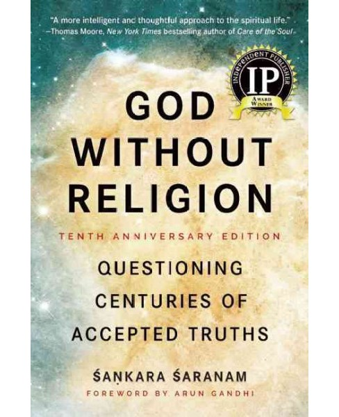 God Without Religion : Questioning Centuries of Accepted Truths (Paperback) (Sankara Saranam) - image 1 of 1