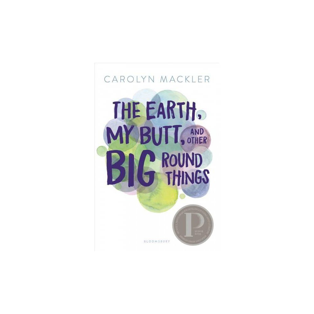 Earth, My Butt, and Other Big Round Things - Reprint by Carolyn Mackler (Hardcover)