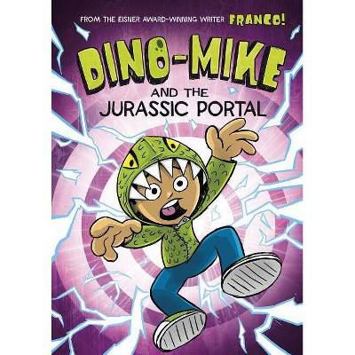 Dino-Mike and the Jurassic Portal - (Dino-Mike!) by  Franco Aureliani (Paperback)