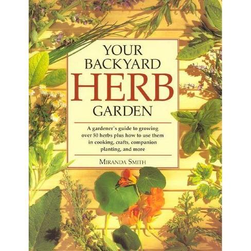 Your Backyard Herb Garden - by  Miranda Smith (Paperback) - image 1 of 1