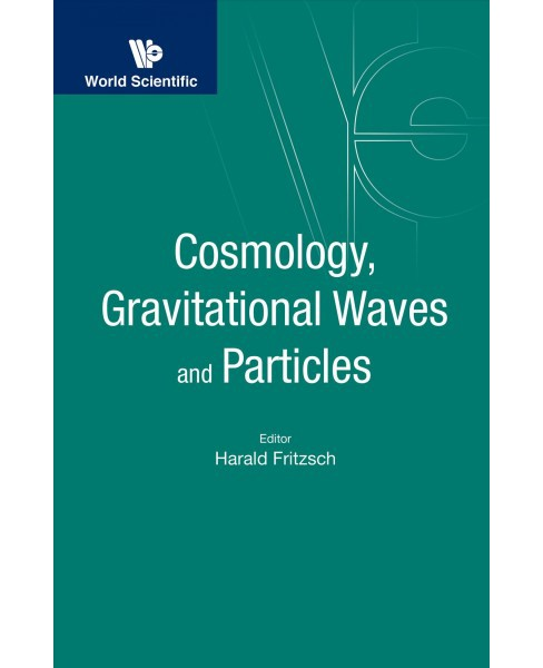 Cosmology, Gravitational Waves and Particles : Proceedings of the Conference, Nanyang Technological - image 1 of 1