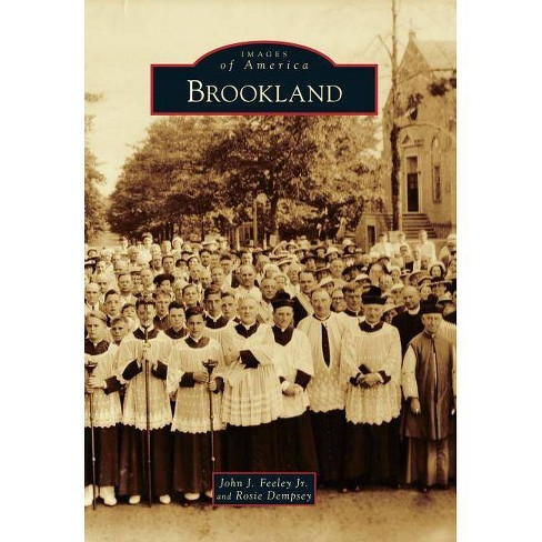 Brookland - (Images of America (Arcadia Publishing)) by  John J Feeley Jr & Rosie Dempsey (Paperback) - image 1 of 1