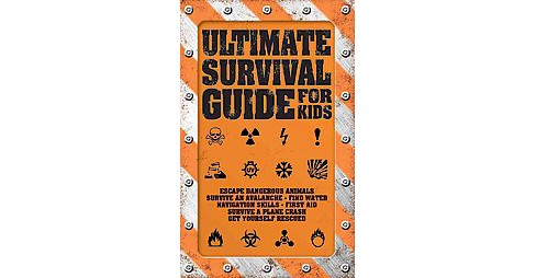 Ultimate Survival Guide for Kids (Paperback) (Rob Colson) - image 1 of 1
