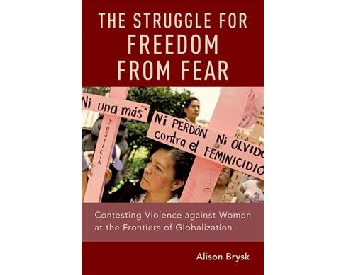 Struggle for Freedom from Fear : Contesting Violence Against Women at the Frontiers of Globalization - image 1 of 1