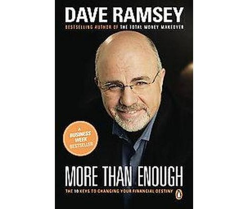 More Than Enough : The Ten Keys to Changing Your Financial Destiny (Reissue) (Paperback) (Dave Ramsey) - image 1 of 1
