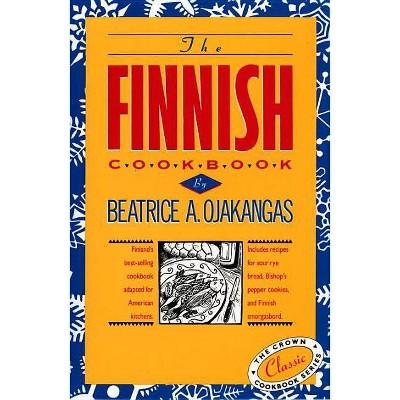 The Finnish Cookbook - (International Cookbook)by Beatrice Ojakangas (Hardcover)