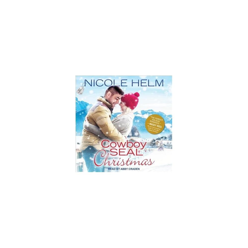 Cowboy Seal Christmas - (Navy Seal Cowboys) by Nicole Helm (MP3-CD)