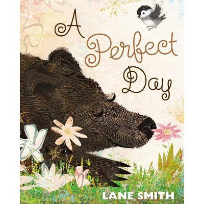 A Perfect Day - by  Lane Smith (Hardcover)