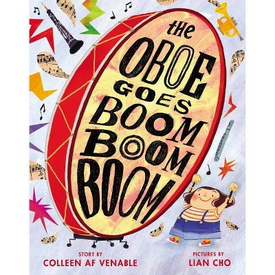 The Oboe Goes Boom Boom Boom - by  Colleen Af Venable (Hardcover)