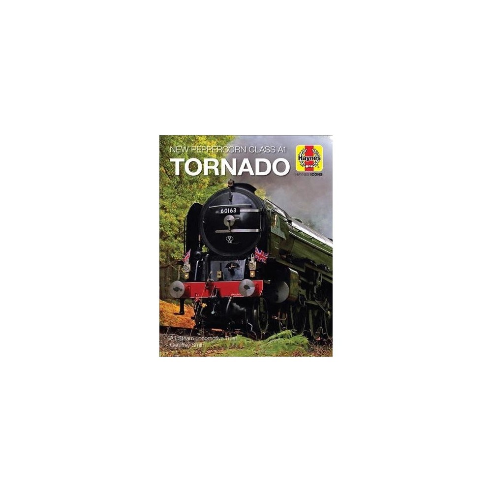 New Peppercorn Class A1 Tornado - Reprint (Haynes Icons) by Geoff Smith (Hardcover)