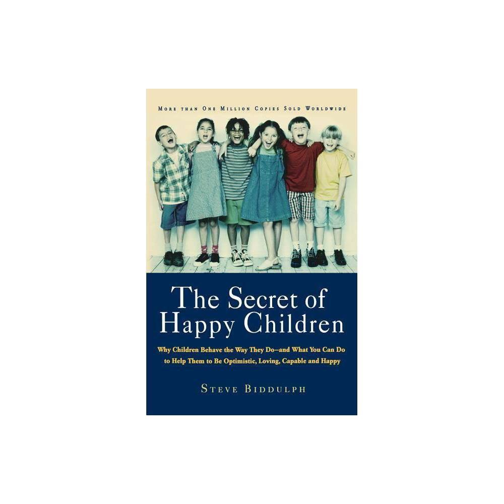 The Secret Of Happy Children By Steve Biddulph Paperback
