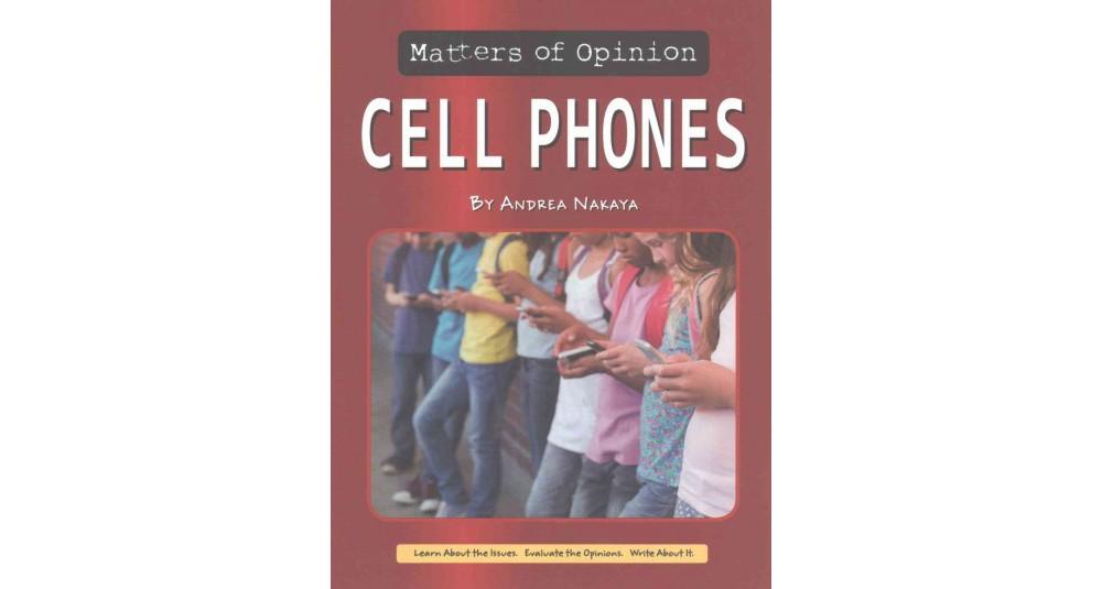 Cell Phones (Paperback) (Andrea Nakaya)