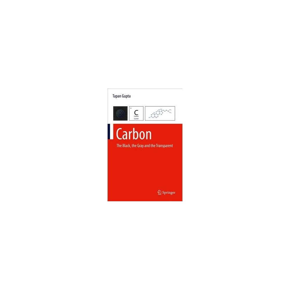 Carbon : The Black, the Gray and the Transparent (Hardcover) (Tapan Gupta)