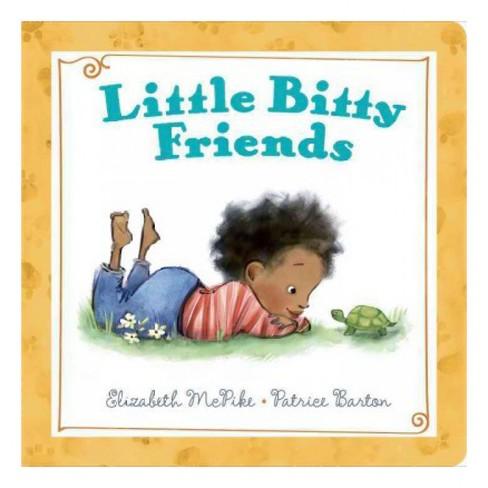 Little Bitty Friends - by  Elizabeth McPike (Board_book) - image 1 of 1