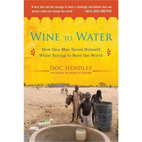 Wine to Water - by  Doc Hendley (Paperback) - image 1 of 1