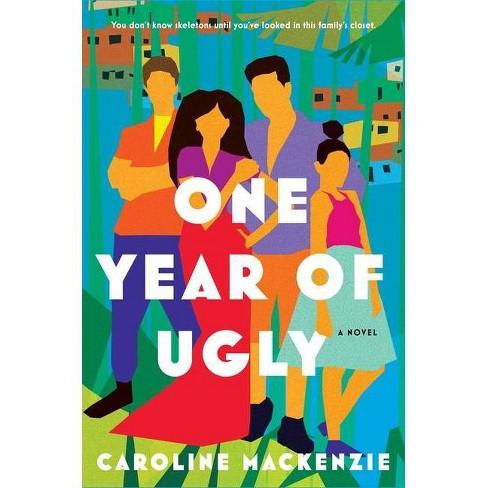 One Year of Ugly - by  Caroline MacKenzie (Hardcover) - image 1 of 1