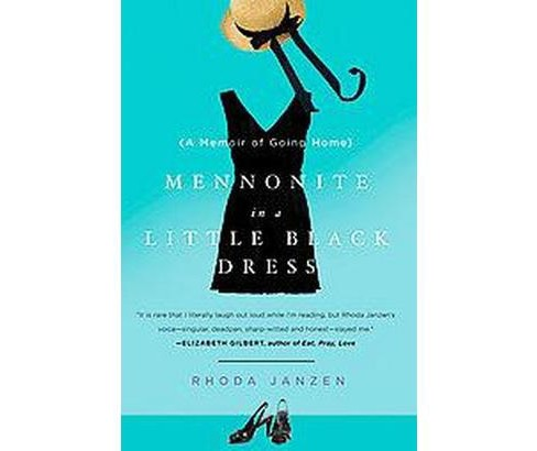 Mennonite in a Little Black Dress (Reprint) (Paperback) by Rhoda Janzen - image 1 of 1
