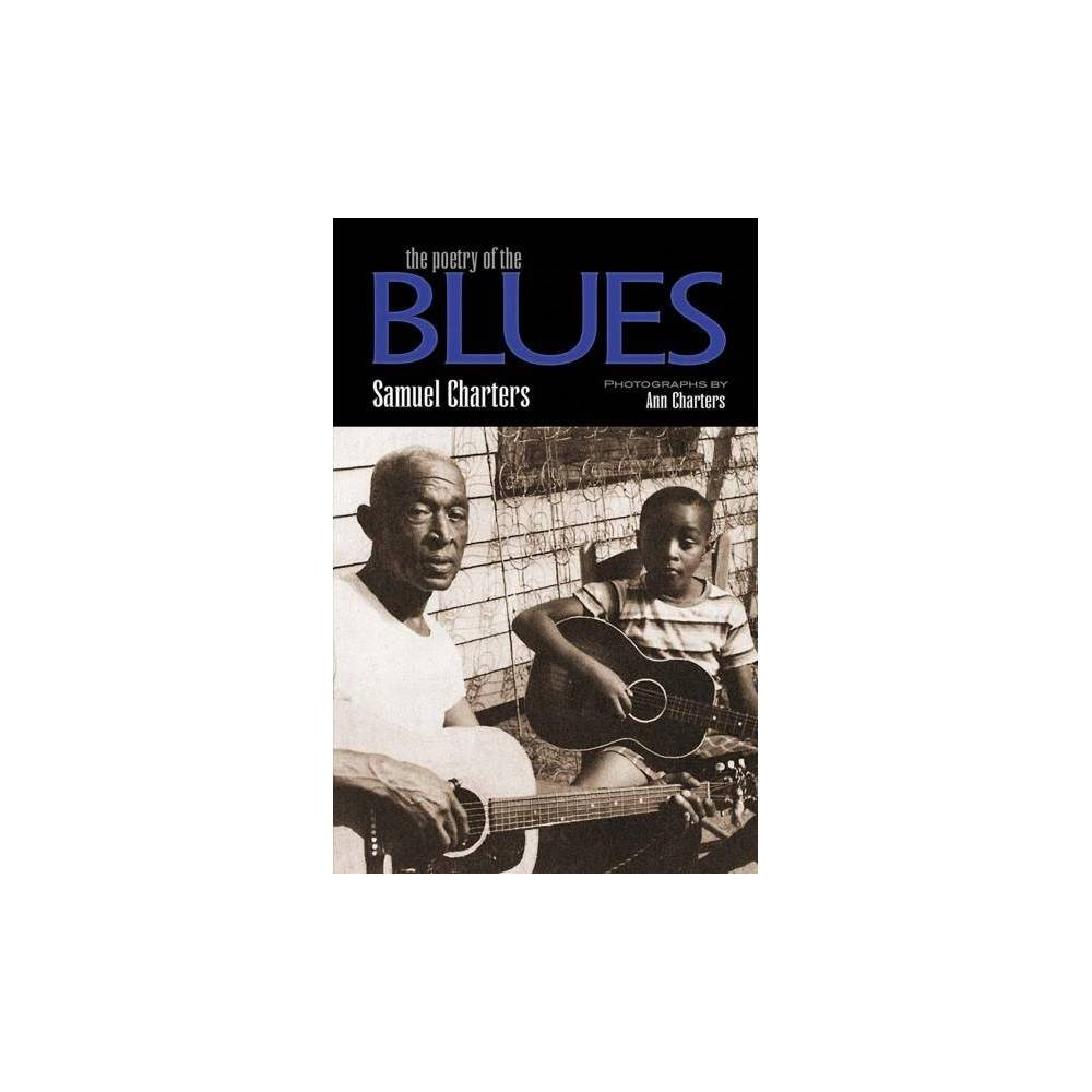 Poetry of the Blues - by Samuel Charters (Paperback)