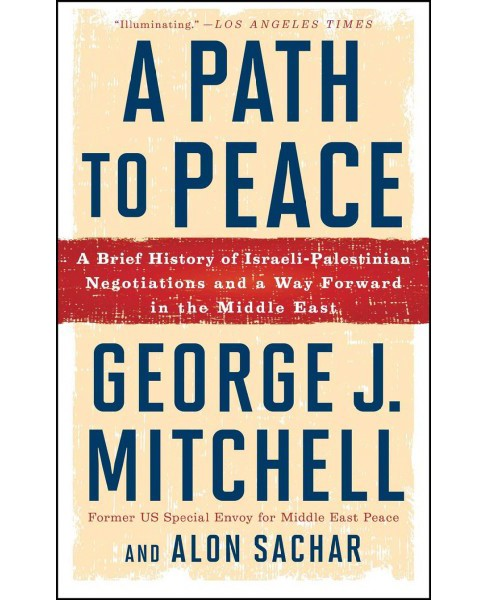 Path to Peace : A Brief History of Israeli-palestinian Negotiations and a Way Forward in the Middle East - image 1 of 1