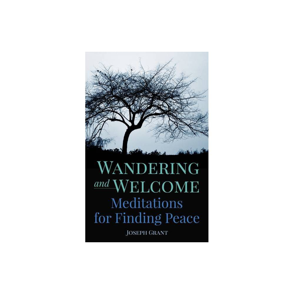 Wandering And Welcome By Joseph Grant Paperback