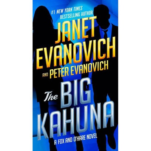 The Big Kahuna - (Fox and O'Hare) by  Janet Evanovich & Peter Evanovich (Paperback) - image 1 of 1