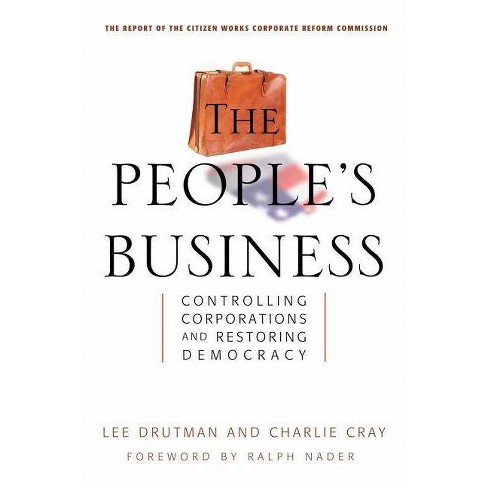 The People's Business - by  Lee Drutman & Charlie Cray (Hardcover) - image 1 of 1