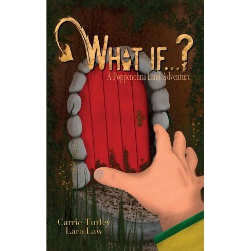 What if . . . ? - (Poppenohna Land) by  Carrie Turley (Hardcover) - image 1 of 1