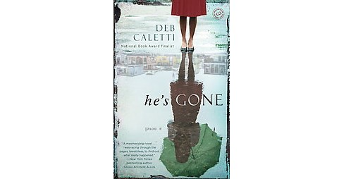 He's Gone (Paperback) by Deb Caletti - image 1 of 1