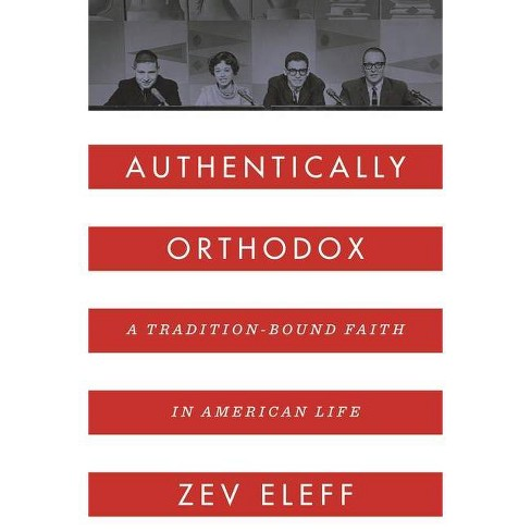 Authentically Orthodox - by  Zev Eleff (Hardcover) - image 1 of 1