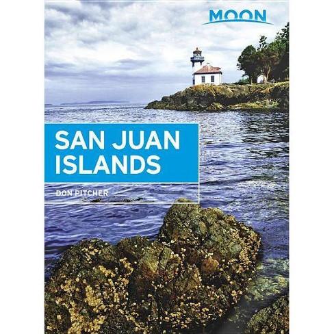 Moon San Juan Islands - (Moon Handbooks) 5 Edition by  Don Pitcher (Paperback) - image 1 of 1