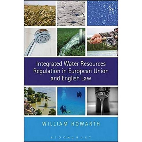 Integrated Water Resources Regulation in European Union and English Law - by  William Howarth - image 1 of 1