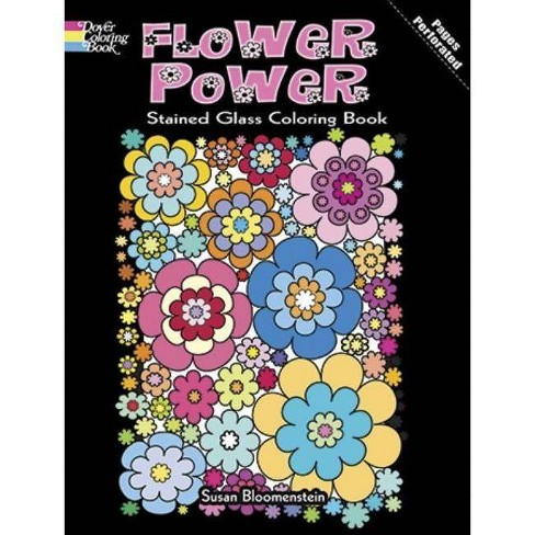 Flower Power Stained Glass Coloring Book - (Dover Coloring Books) by  Susan Bloomenstein (Paperback) - image 1 of 1