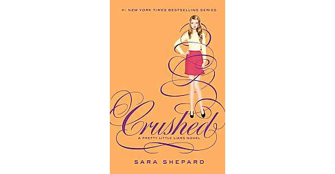 Crushed ( Pretty Little Liars) (Hardcover) by Sara Shepard - image 1 of 1