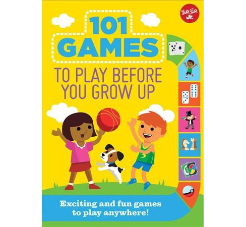 101 Games to Play Before You Grow Up : Exciting and Fun Games to Play Anywhere -  (Paperback) - image 1 of 1