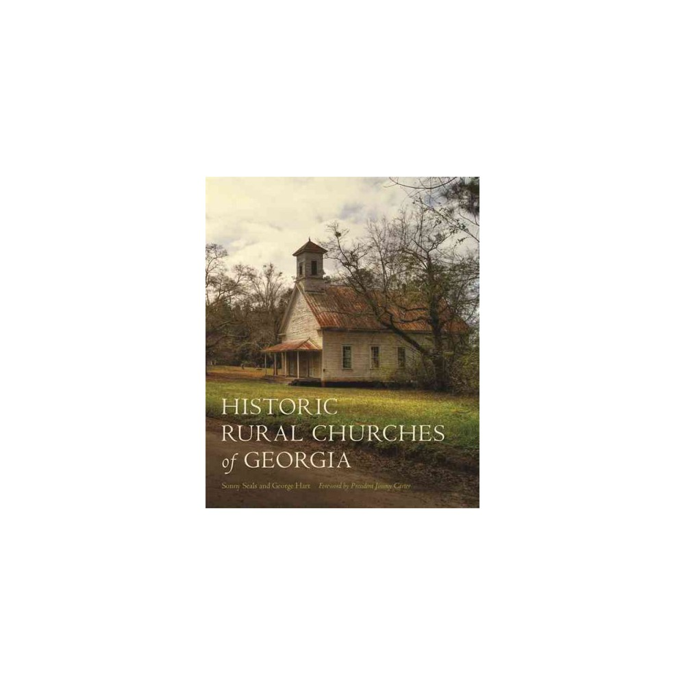 Historic Rural Churches of Georgia (Hardcover) (Sonny Seals)
