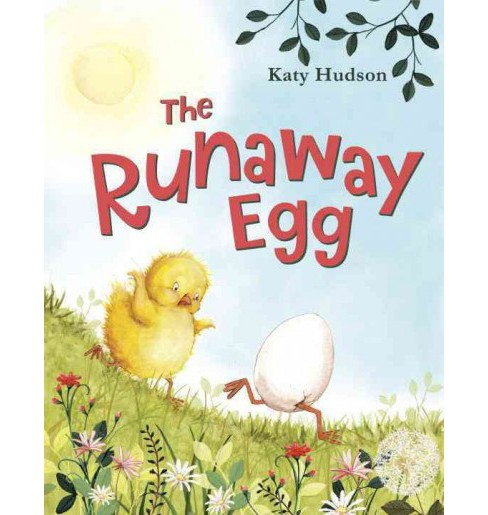 Runaway Egg (Hardcover) (Katy Hudson) - image 1 of 1