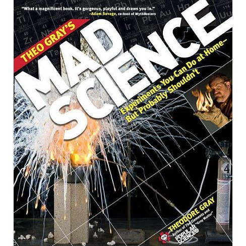 Theo Gray's Mad Science - by  Theodore Gray (Paperback) - image 1 of 1
