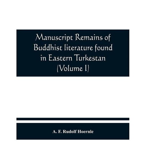 Manuscript remains of Buddhist literature found in Eastern Turkestan (Volume I) - (Paperback) - image 1 of 1
