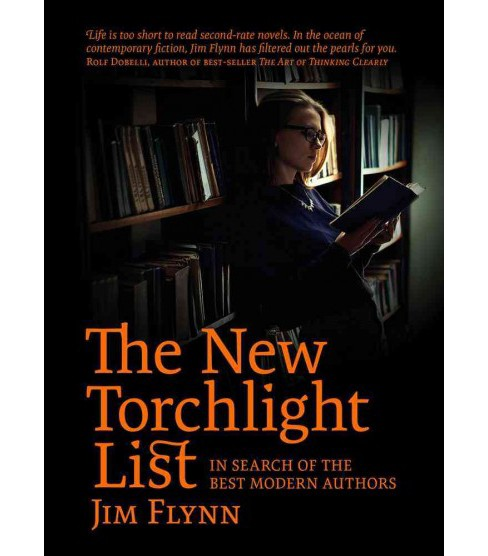 New Torchlight List : In Search of the Best Modern Authors (Paperback) (Jim Flynn) - image 1 of 1
