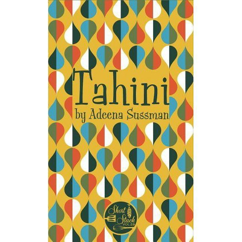 Tahini - (Short Stack) by  Adeena Sussman (Paperback) - image 1 of 1