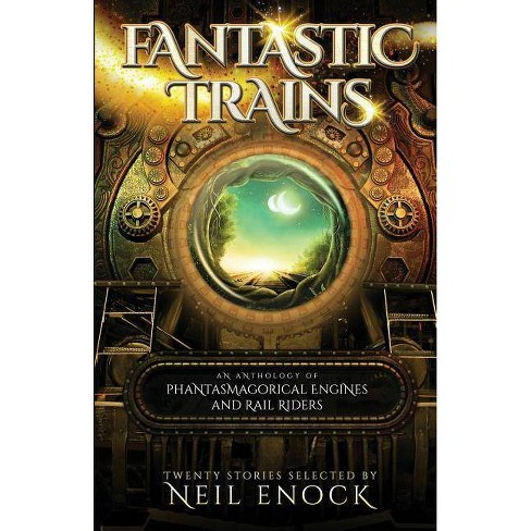Fantastic Trains - by  Neil Enock (Paperback) - image 1 of 1