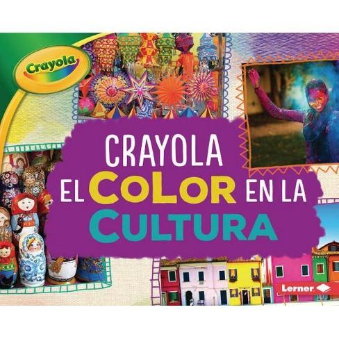 Crayola (R) El Color En La Cultura (Crayola (R) Color in Culture) - by  Mari C Schuh (Hardcover) - image 1 of 1
