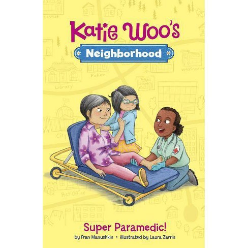 Super Paramedic! - (Katie Woo's Neighborhood) by  Fran Manushkin (Paperback) - image 1 of 1