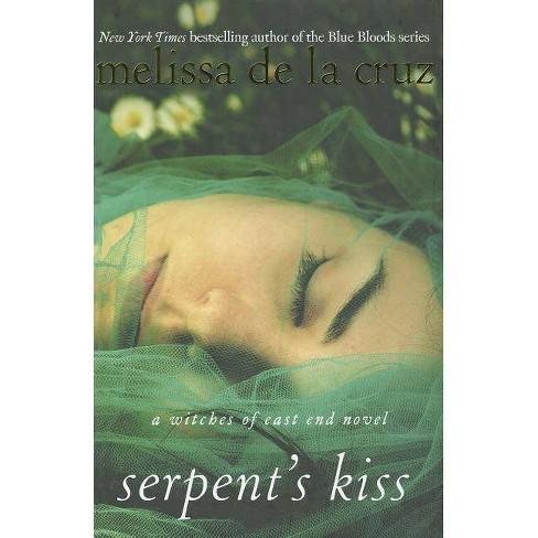Serpent S Kiss Witches Of East End Series 2 Hardcover Melissa De La Cruz Target