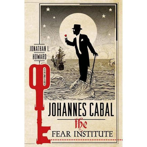 The Fear Institute - (Johannes Cabal Novels) by  Jonathan L Howard (Paperback) - image 1 of 1