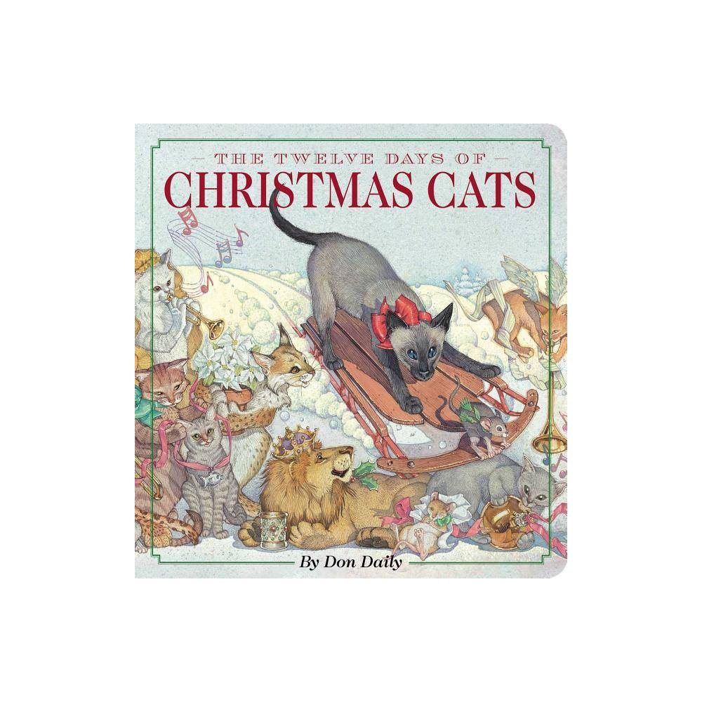 The Twelve Days Of Christmas Cats Oversized Padded Board Book Classic Edition By Don Daily