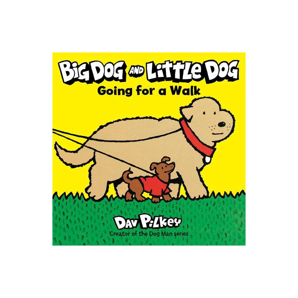 Big Dog And Little Dog Going For A Walk By Dav Pilkey Board Book