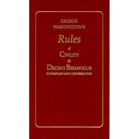 George Washington's Rules of Civility and Decent Behaviour - (Books of American Wisdom) (Hardcover) - image 1 of 1